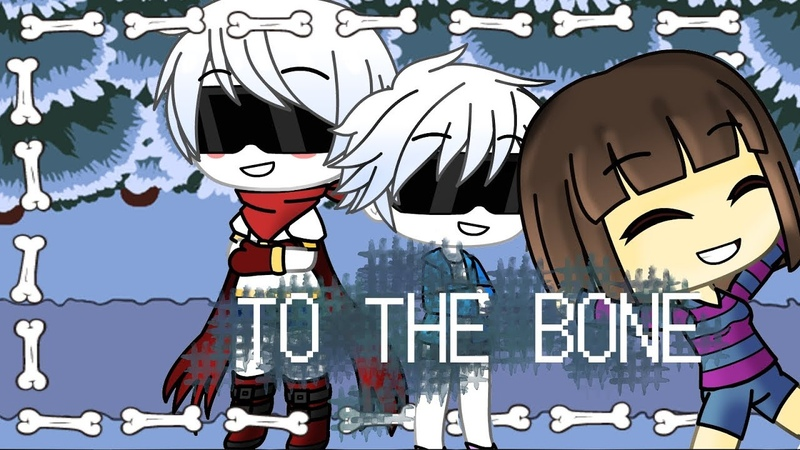 To the bone [GMV] -gacha life- Undertale sans and papyrus rap