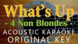 What's Up - 4 non blondes Acoustic karaoke Original Key