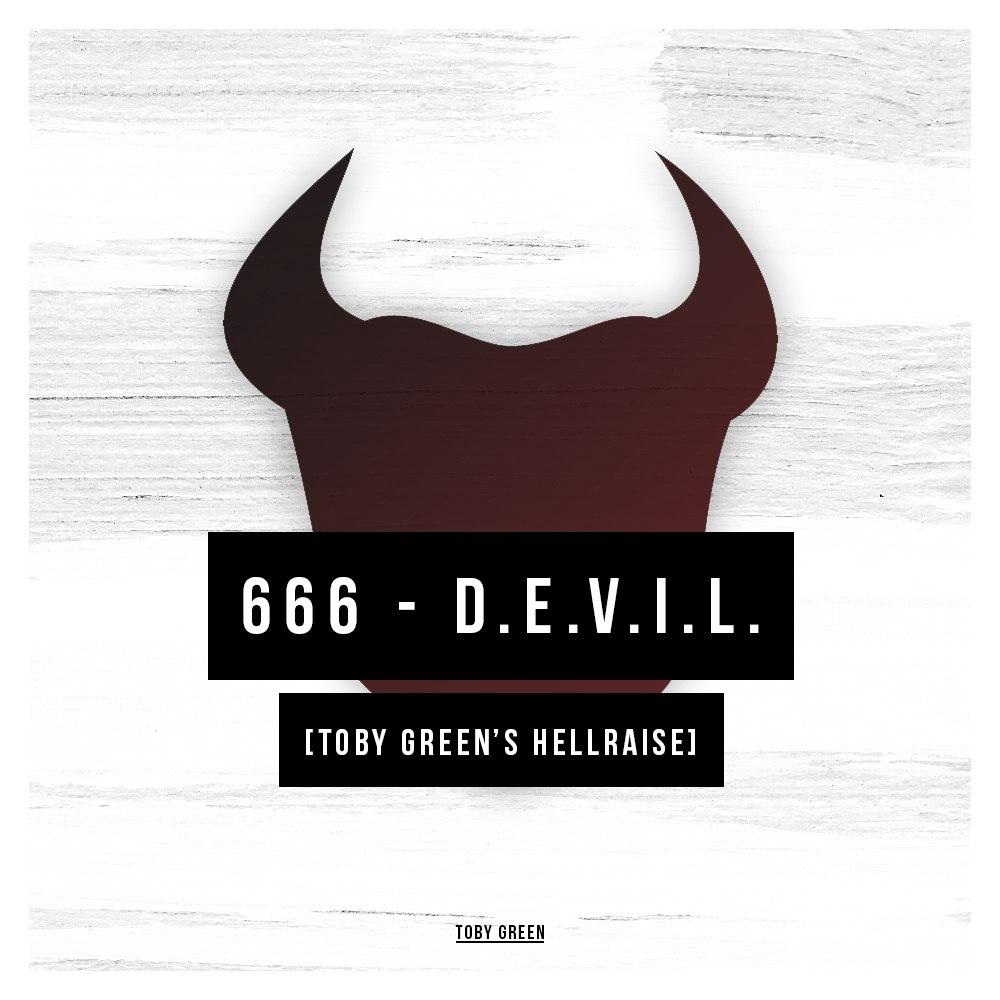 666 - D.E.V.I.L. (Toby Green's Hellraise Bootleg)