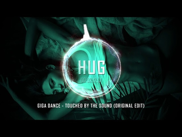 Giga Dance - Touched by the Sound (Original Edit)