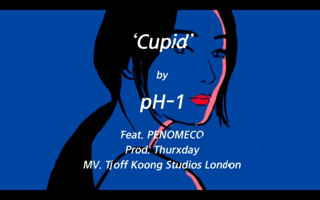 Cupid by pH-1 (feat.Penomeco) MV