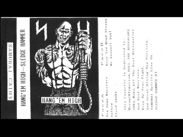 Sledge hammer - Hang 'Em High (Full Tape 1991)
