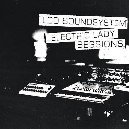 LCD Soundsystem альбом Electric Lady Sessions