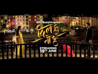 Dil Hi Toh Hai - Official Trailer #2