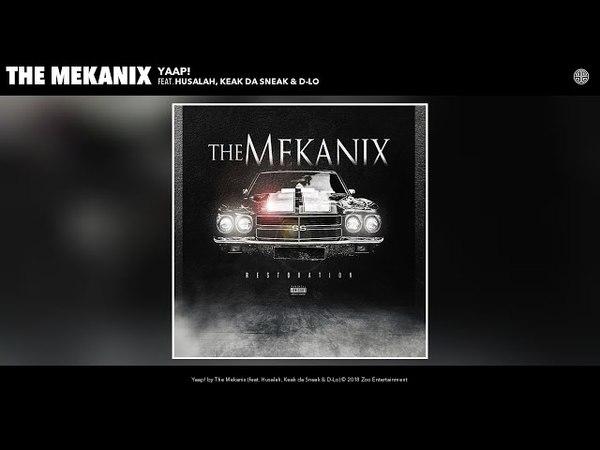 The Mekanix Yaap Audio feat Husalah Keak da Sneak D Lo