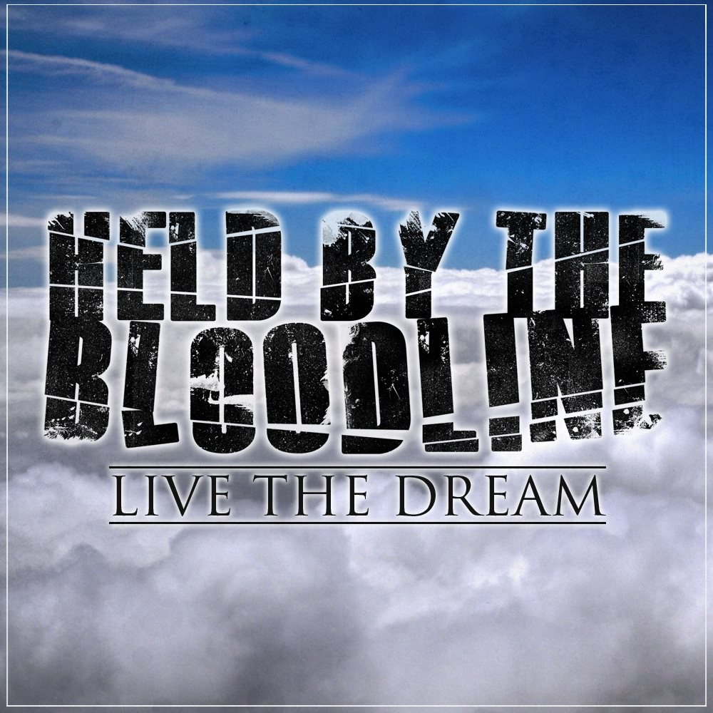 Held By The Bloodline - Live The Dream [EP] (2012)