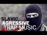 Slavic Cartel Aggressive Trap Music (Balkan)