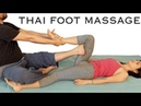 Foot Leg Massage Tutorial, Thai Body Work, How to, Spa Techniques, Relaxing Music, HD 60 fps
