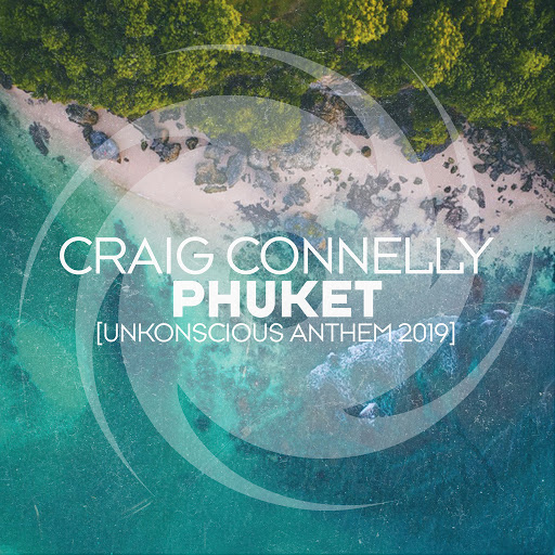 Craig Connelly альбом Phuket (UnKonscious Anthem 2019)