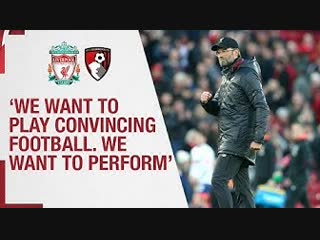 Klopp's post-bournemouth reaction | 'we want to play convincing football. we want to perform'