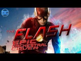The Flash Epic Orchestral Cover The Flash Arrow DC's Legends Of Tomorrow