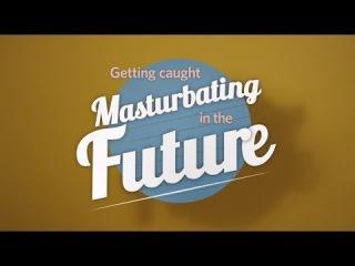 Getting Caught Masturbating in the Future