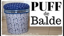 DIY PUFF USANDO BALDE - Artesanato e Decoração do Compartilhando Arte -Do lixo ao luxo