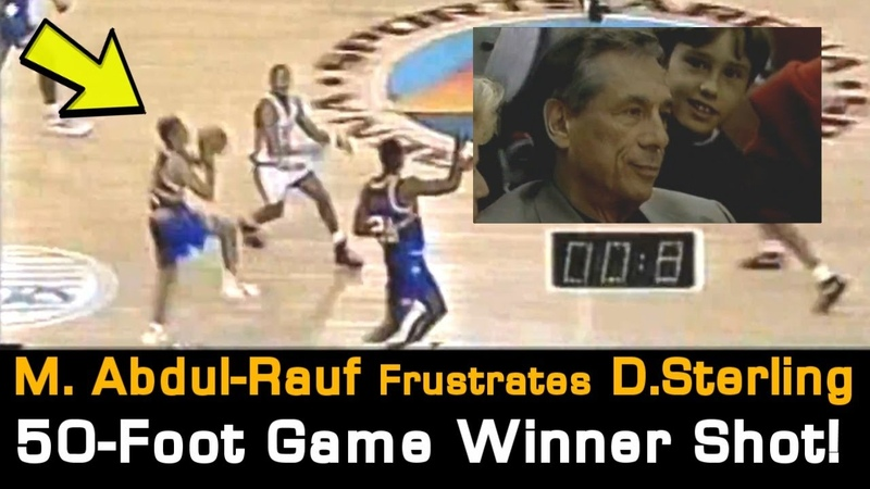Mahmoud Abdul-Raufs 50-foot Game Winner - Frustrates Ex-Clippers Owner Donald Sterling!