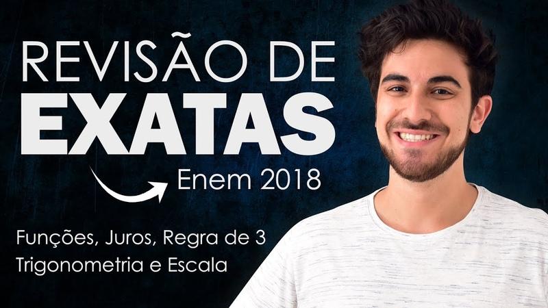 REVISÃO DE MATEMÁTICA PARA O ENEM 2018 - Grandezas Proporcionais, Regra de 3, Juros e Trigonometria