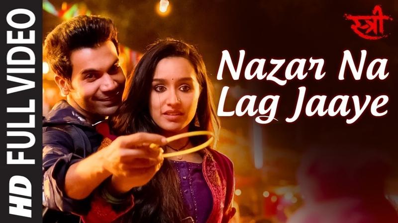 Full Video Nazar Na Lag Jaaye | STREE | Rajkummar Rao, Shraddha Kapoor | Ash King Sachin-Jigar