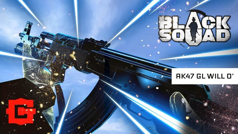 AK47 GL WILL O' ★ Black Squad