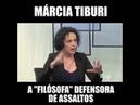 Márcia Tiburi defendeu e justificou ASSALTOS como forma de combater a INJUSTIÇA CAPITALISTA