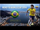 RADAMEL FALCAO | Colombia | Road to World Cup 2014 Brazil - Ep. 3 (HD)