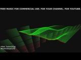 Бесплатная музыка для YouTube. Free Music: Machinimasound - Alien Technology .: Track 0014