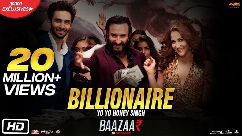 Billionaire | Yo Yo Honey Singh | Baazaar | Saif Ali Khan, Rohan Mehra, Elli, Radhika, Chitrangda