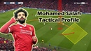 Tactical Profile | PFA Player of The Year, The Egyptian King Mo Salah