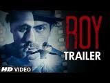 Exclusive: Roy Trailer | Ranbir Kapoor | Arjun Rampal | Jacqueline Fernandez | T-series