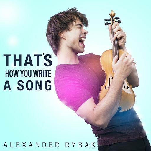 Александр Рыбак альбом That's How You Write A Song