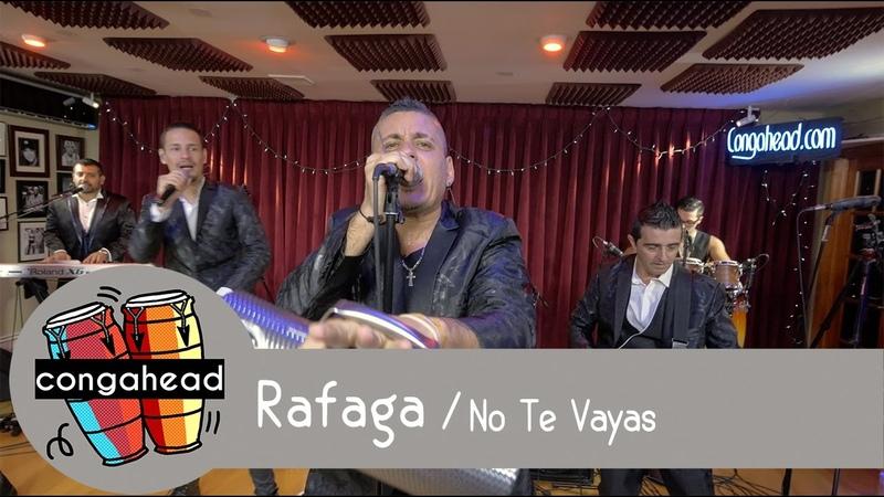 Rafaga performs No Te Vayas