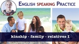 #052 Kinship- Relatives - Family connections in English - Family Tree