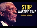 STOP WASTING TIME The Most Motivational Video Ever 2017