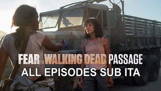 Fear the Walking Dead:  Passage (All episodes 1-16) - SUB ITA