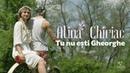 Alina Chiriac Tu nu ești Gheorghe Official Video 2018