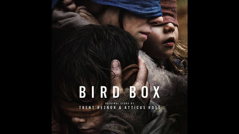 Outside Bird Box Abridged by Trent Reznor Atticus Ross