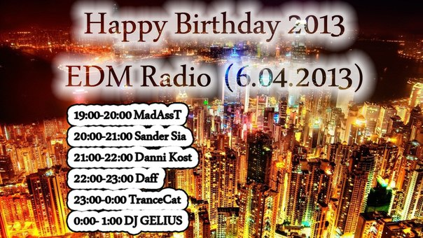 Happy Birthday EDM Radio (6.04.2013)