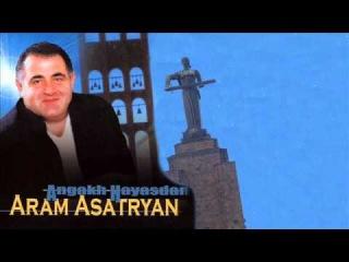 Aram Asatryan (Արամ Ասատրյան) - Ankax Hayastan