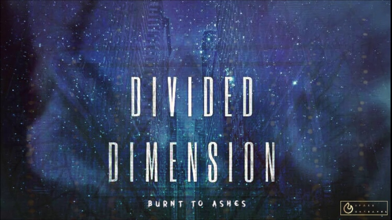 Divided Dimension - Burnt To Ashes