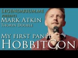 HobbitCon 2014 - Mark Atkin's (Thorin double) first convention panel
