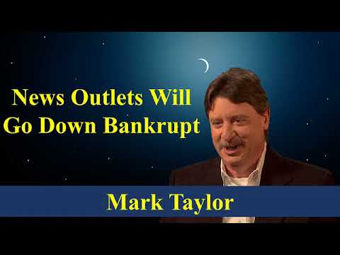 Mark Taylor Message [06-04-2018] ✩ News Outlets Will Go Down Bankrupt