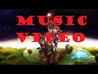 Starbound The Raiders March - [Music Video]