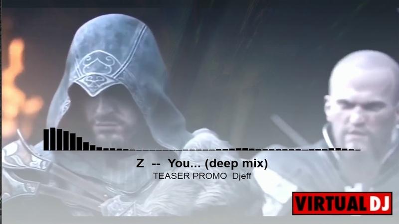 (TEASER PROMO ) Djeff Z - You.... ( Deep mix) Assasin Hot Game )