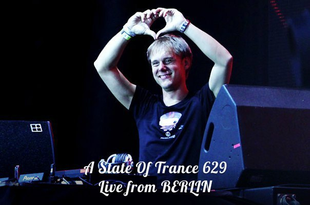 Armin van Buuren - A State of Trance Episode 629 @ Live from Berlin (05-09-2013) [ASOT 629]