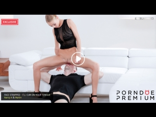 Nancy a - face strapped - i'll cum on your tongue  by porndoe premium