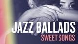 Various Artists - Jazz Ballads, Sweet Songs