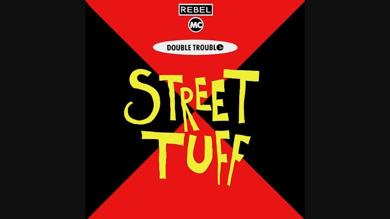 The Rebel MC And Double Trouble - Street Tuff (1989)