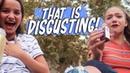 That Is Disgusting! (WK 403.5) | Bratayley