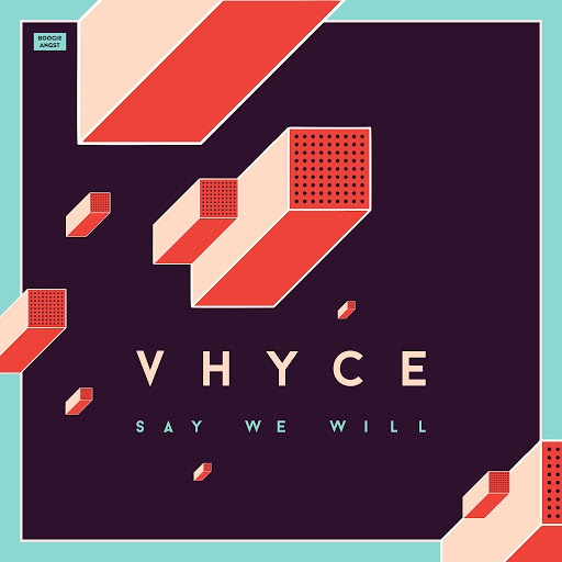 Vhyce альбом Say We Will