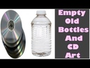 Best out of waste / How to recycle waste bottle and CD / how to use waste product / Amazing art