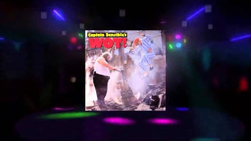 Captain Sensibles - Wot ! (Maxi Extended Mix) [1982 HQ]