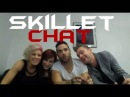 Skillet Chat 08/15/14 FULL (HD)